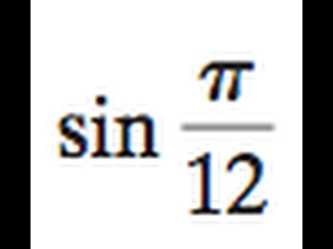 Find the exact value of sin pi/12