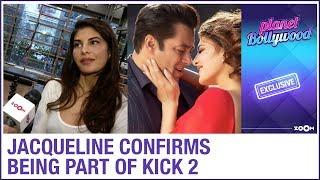 Jacqueline Fernandez CONFIRMS being part of Kick 2 with Salman Khan   Exclusive