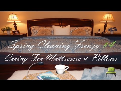 Spring Cleaning Frenzy #4 Caring For  Mattresses & Bed Pillows