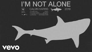 Calvin Harris - I'm Not Alone (2019 Edit) [Official Audio]
