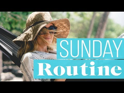 My Sunday Routine That Makes Every Week A Good One