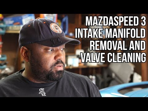 Mazdaspeed 3 Intake Manifold Removal and Valve Cleaning