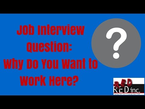 Job Interview Question: Why Do You Want To Work Here?