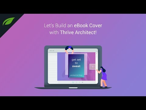 Let's Build eBook Cover Designs Using Nothing But Thrive Architect!