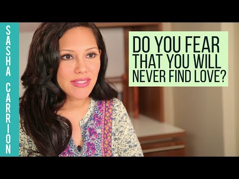 Do You Fear That You Will Never Find Love?