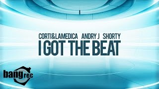 CORTI & LAMEDICA, ANDRY J, SHORTY - I Got The Beat