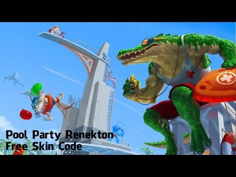[League Of Legends] Party Pool Renekton - Free Skin Code Giveaway