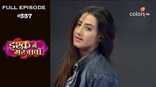Ishq Mein Marjawan - Full Episode 337 - With English Subtitles