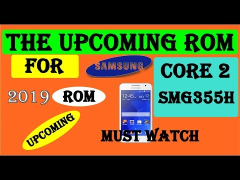The new upcoming Custom rom for samsung core 2 in 2019