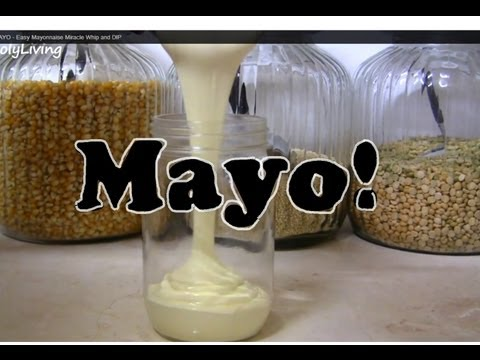How to make MAYO - Easy Mayonnaise Miracle Whip and DIP