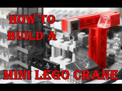 How To Build A Mini Lego Crane