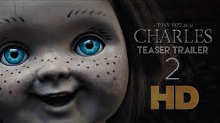 CHARLES- Teaser Trailer 2  (Chucky Fan Film) A Tony Bizz Film 2019