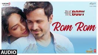 Full Audio: Rom Rom   The Body   Rishi K, Emraan H, Sobhita, Vedhika   Sunny, Shamir T, Sandeep M