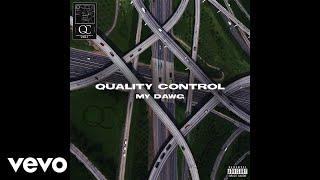 Quality Control, Lil Baby, Kodak Black - My Dawg ft. Quavo, Moneybagg Yo (Audio)