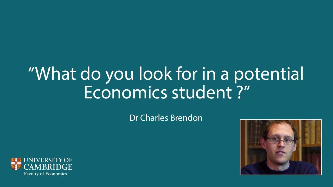What do you look for in a potential Economics student ? (Part 2)