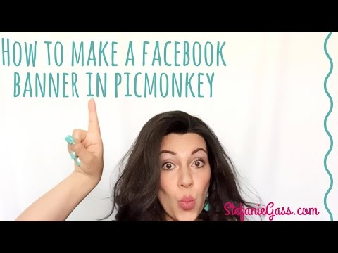 How To Make A Facebook Banner That Fits Your Phone In PicMonkey
