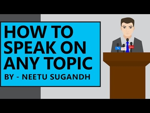 Public Speaking: How to speak on any topic - Unacademy