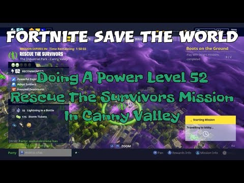 15) Fortnite Save The World Doing A Power Level 52 Rescue The Survivors Mission In Canny Valley.