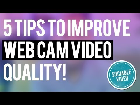 5 Tips to Improve Webcam Quality - Sociable Video Sessions: Q&A