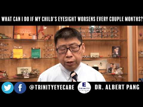 What Can I Do if My Child's Eyesight Worsens Every Couple of Months? | Dr. Pang, Trinity Eye Care