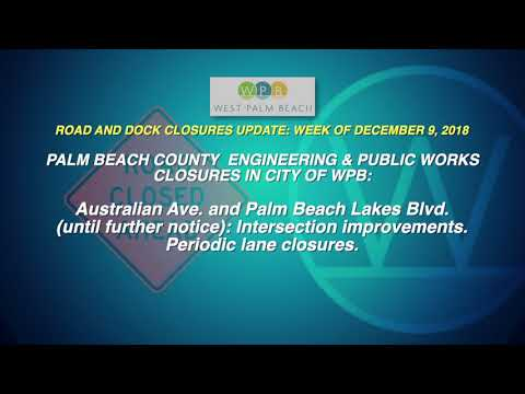 WPB Road and Dock Closures Update: Week of December 9, 2018