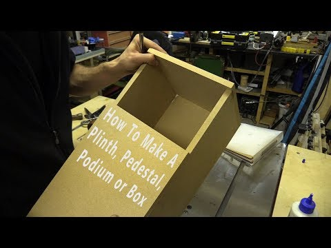 How To Make a Plinth Pedestal Podium or Box (for Beginners)