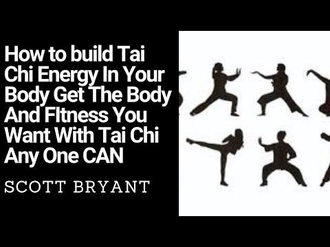 How to build Tai Chi energy In Your Body