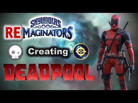 Skylanders RE-maginators - Creating Marvel's DEADPOOL in Skylanders Imaginators!