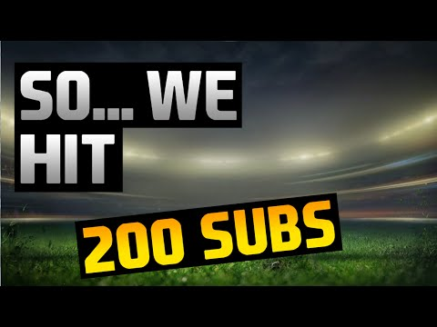So  We Hit 200 Subs