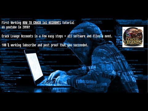 HOW TO CRACK LEAGUE ACCOUNTS 100% WORKING 2018 + SOFTWARE U NEED