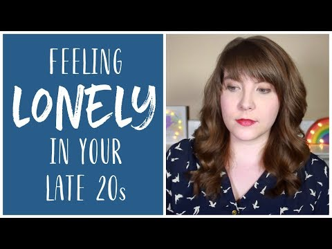 The Loneliness of Your Late 20s