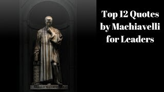 Top 12 Quotes by Machiavelli for Leaders