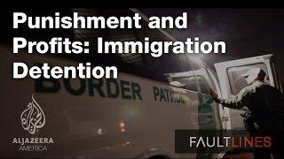 Punishment and Profits: Immigration Detention - Fault Lines