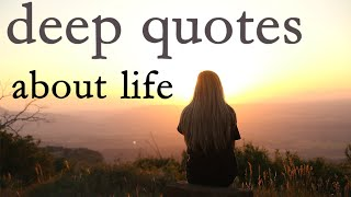 Deep Quotes About Life | Life Lessons (With Audio)