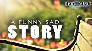 A Funny Sad Story | Bilal Assad
