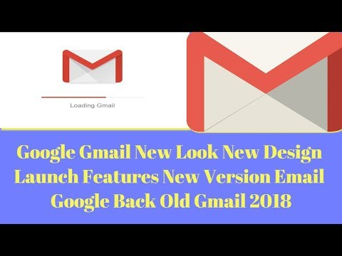 Google Gmail New Look New Design Launch Features New Version Email Google Back Old Gmail