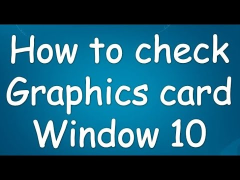 how to check your graphics card on window 10 2017