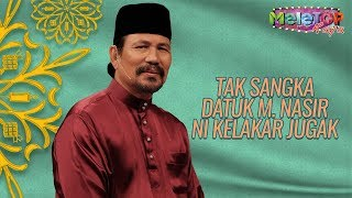 Lawak juga Datuk M. Nasir ni bila kena interview   MeleTOP Throwback Raya   Nabil & Neelofa