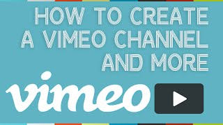 Create A Vimeo Channel And More