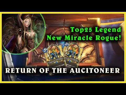 Top 25 Legend New Miracle Rogue - Return of the Auctioneer [Deckbuilding, Gameplay, Mulligan]