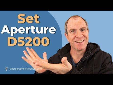 How to Set Aperture on Nikon D5200 - A Nikon D5200 Tutorial