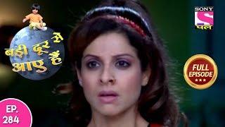 Badi Door Se Aaye Hain - Full Episode 284 - 3rd January, 2018