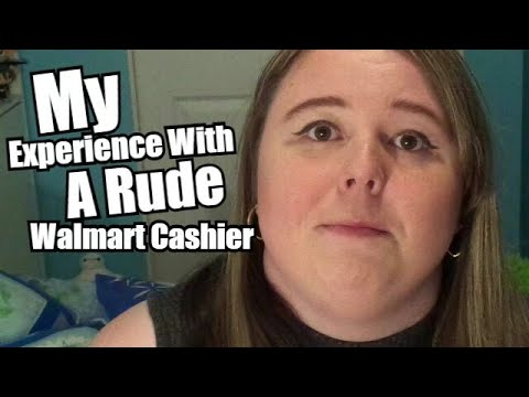 My Experience With A Rude Walmart Cashier   Paige Gagne