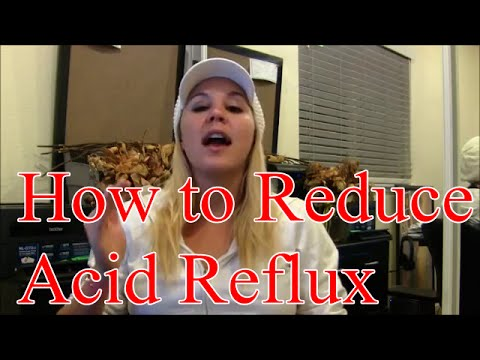 How to Reduce Acid Reflux : How to Treat Acid Reflux Naturally