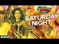 'Saturday Night' Full AUDIO Song   Bangistan   Riteish Deshmukh, Pulkit Samrat