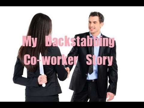 My Backstabbing Co-worker story