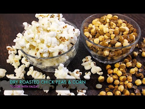 DRY ROASTED CHICK PEAS & CORN *COOK WITH FAIZA*