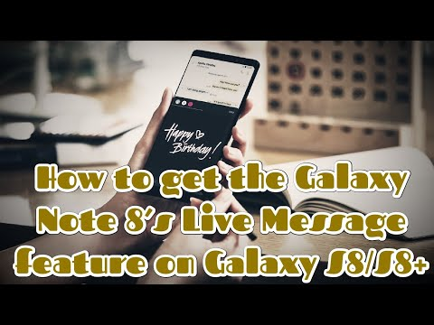 How to get the Galaxy Note 8's Live Message feature on Galaxy S8/S8+