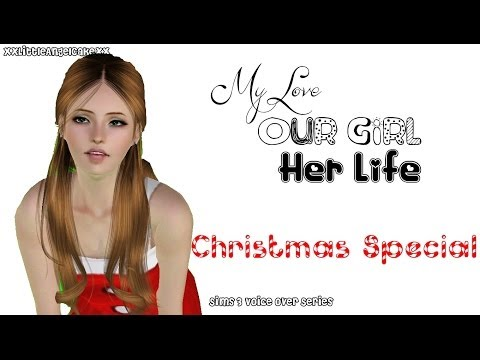 Sims 3|My Love Our Girl Her Life|Episode 3: Christmas Special