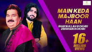 Main Keda Majboor Haan (Menu Neend Ni Andi  ) Shafaullah Rokhri Zeeshan Rokhri